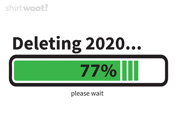 Woot!: DELETING 2020