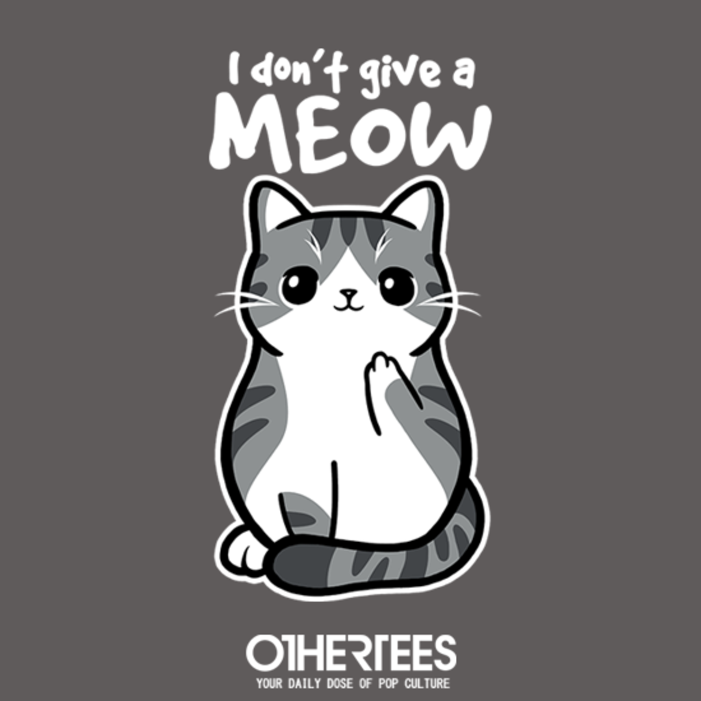 OtherTees: Don't Give a MEOW