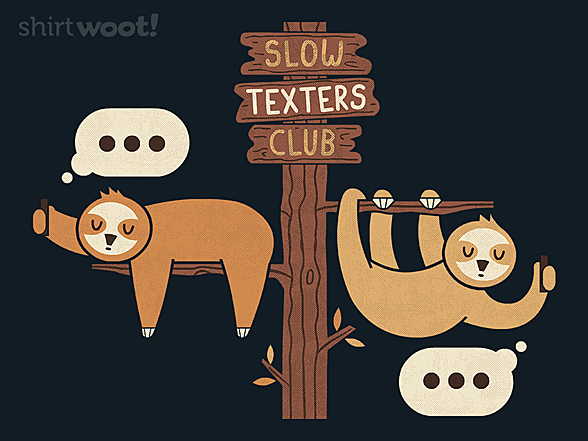 Woot!: Slow Texters Club