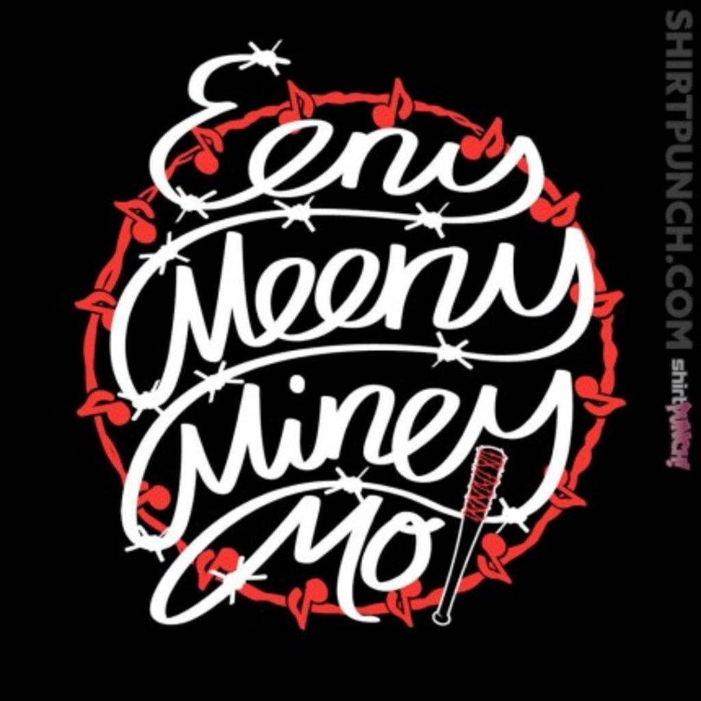 ShirtPunch: Eeny Meeny Miney Mo