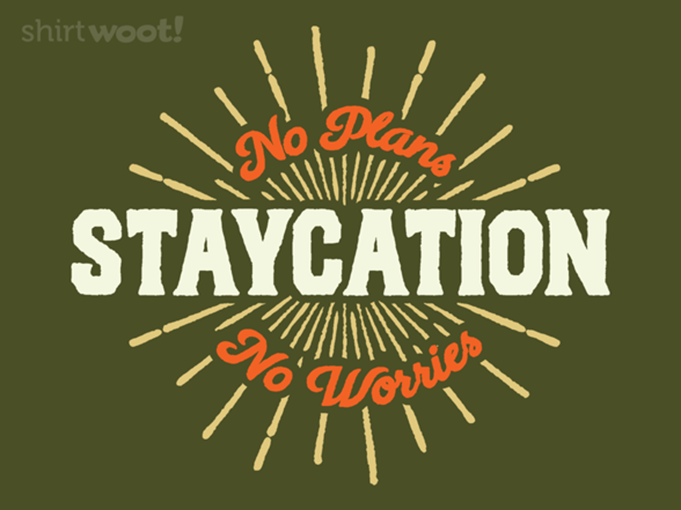 Woot!: I'm On Staycation