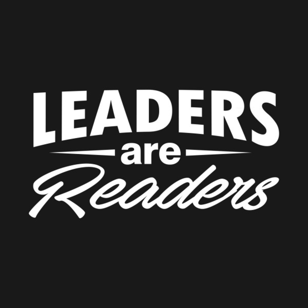TeePublic: Leaders Are Readers
