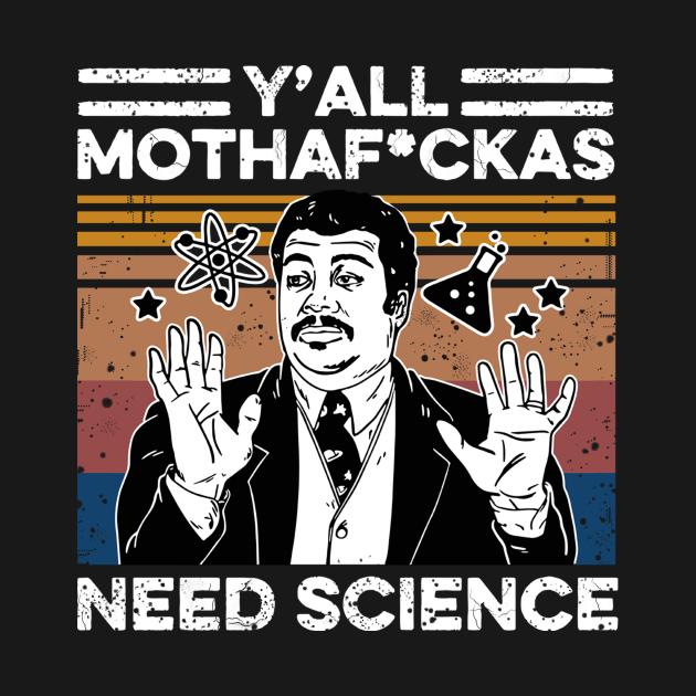 TeePublic: Retro Vintage Neil Degrasse Tyson Y'all Mothafuckas Need Science