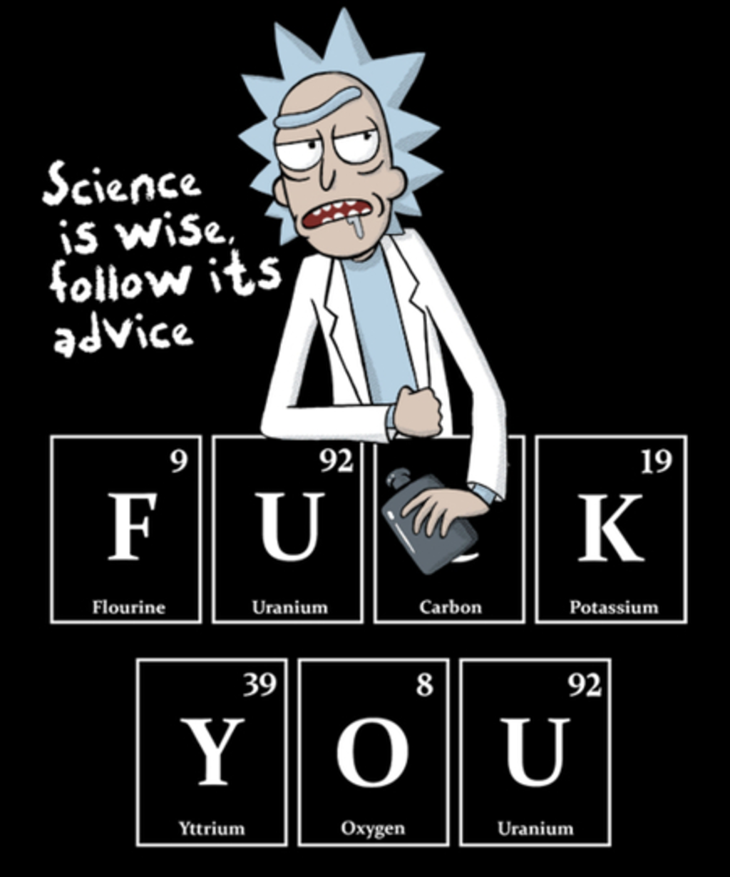 Qwertee: Science is wise, so...