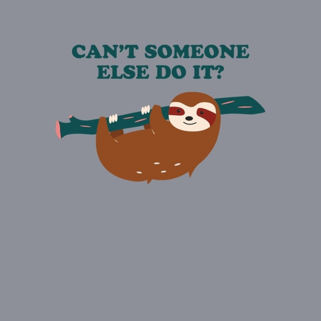 BustedTees: Can't Someone Else Do It?