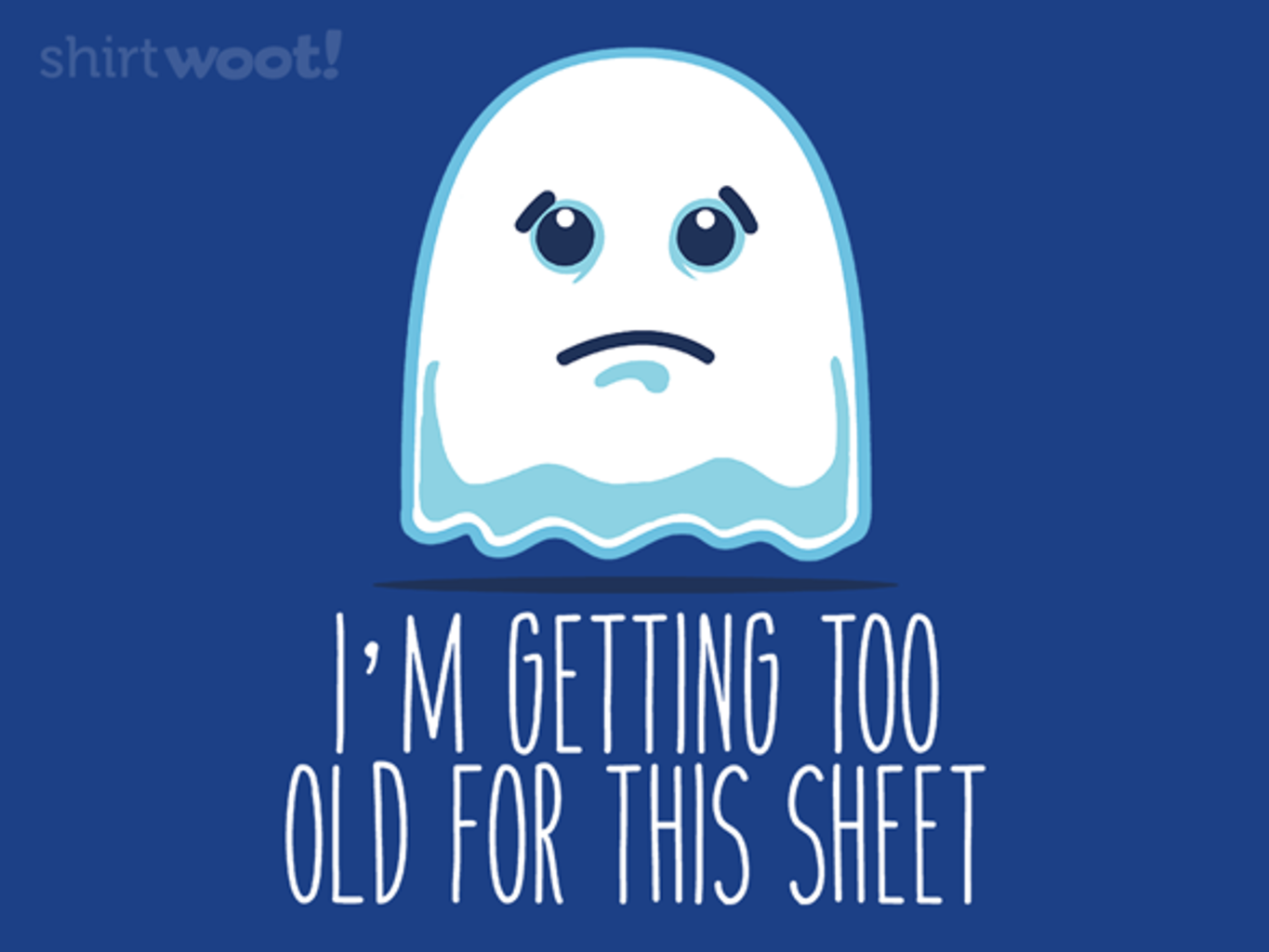 Woot!: Too Old for this Sheet