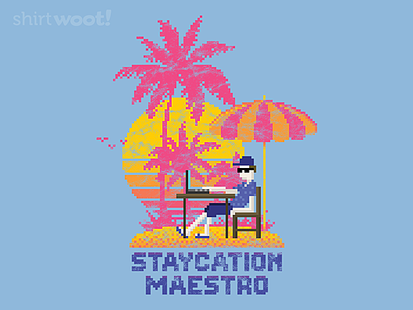 Woot!: Staycation Maestro