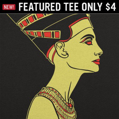 6 Dollar Shirts: Nefertiti