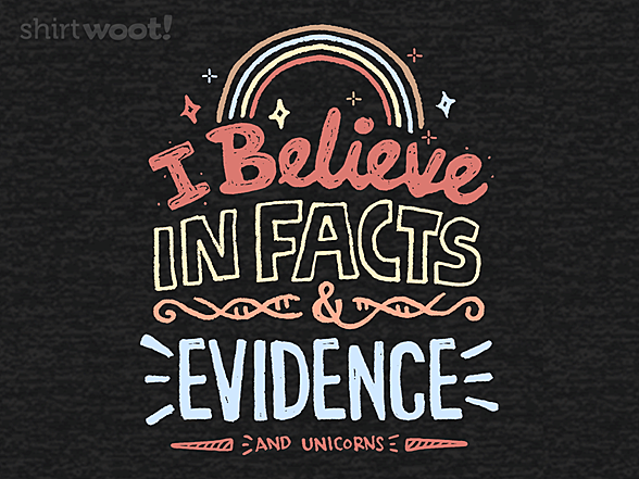 Woot!: I Believe in Facts and Evidence