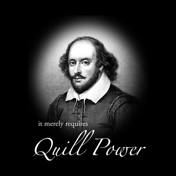 NeatoShop: Excruciating Shakespeare Pun - Quill Power