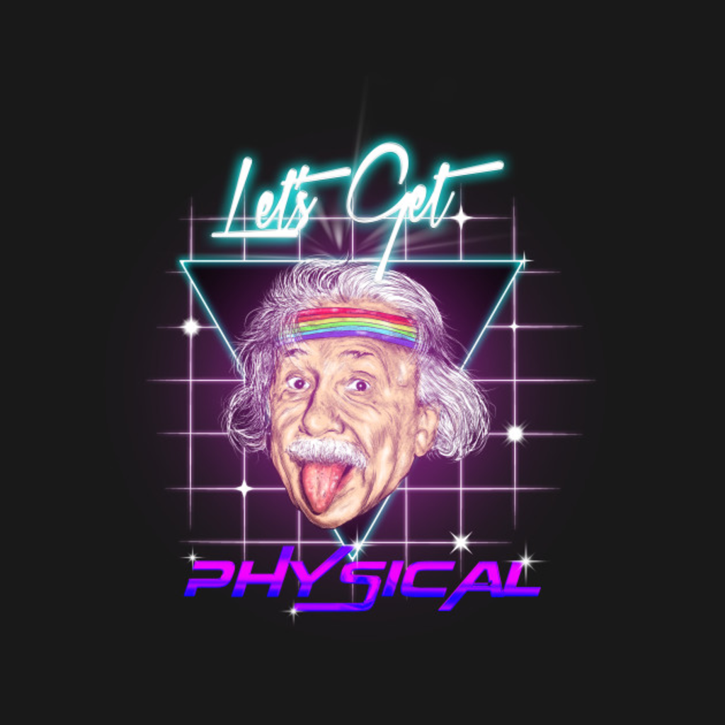 TeePublic: Let's Get Physical