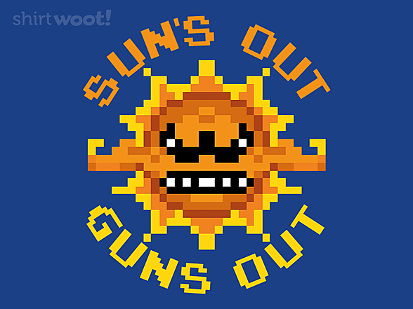 Woot!: Suns Out. Guns Out.