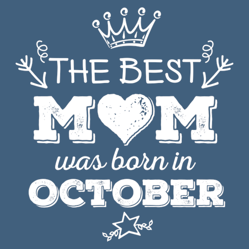 NeatoShop: The Best Mom Was Born in October