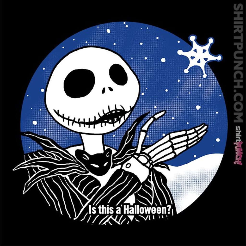ShirtPunch: Is This A Halloween?