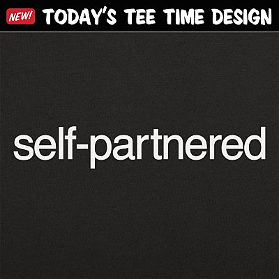 6 Dollar Shirts: Self-Partnered