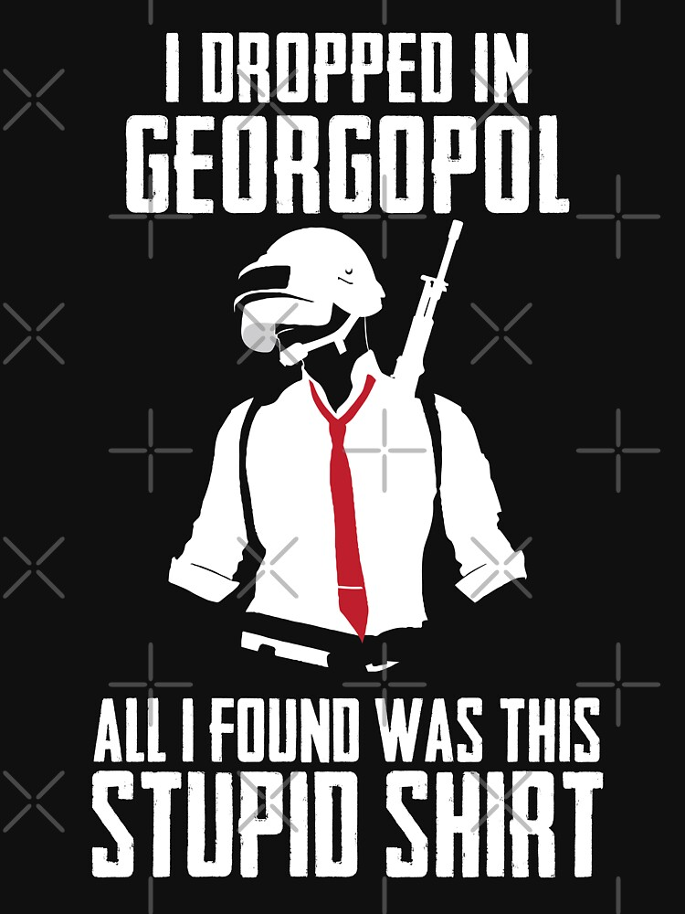 RedBubble: PUBG - Dropped in Georgopol - PlayerUnknown's Battlegrounds - Short-Sleeve Unisex T-Shirt