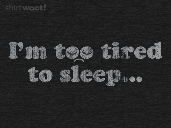 Woot!: Too Tired