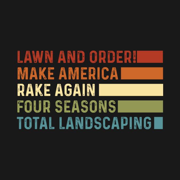 TeePublic: Lawn and Order Make America Rake Again Four Seasons Total Landscaping