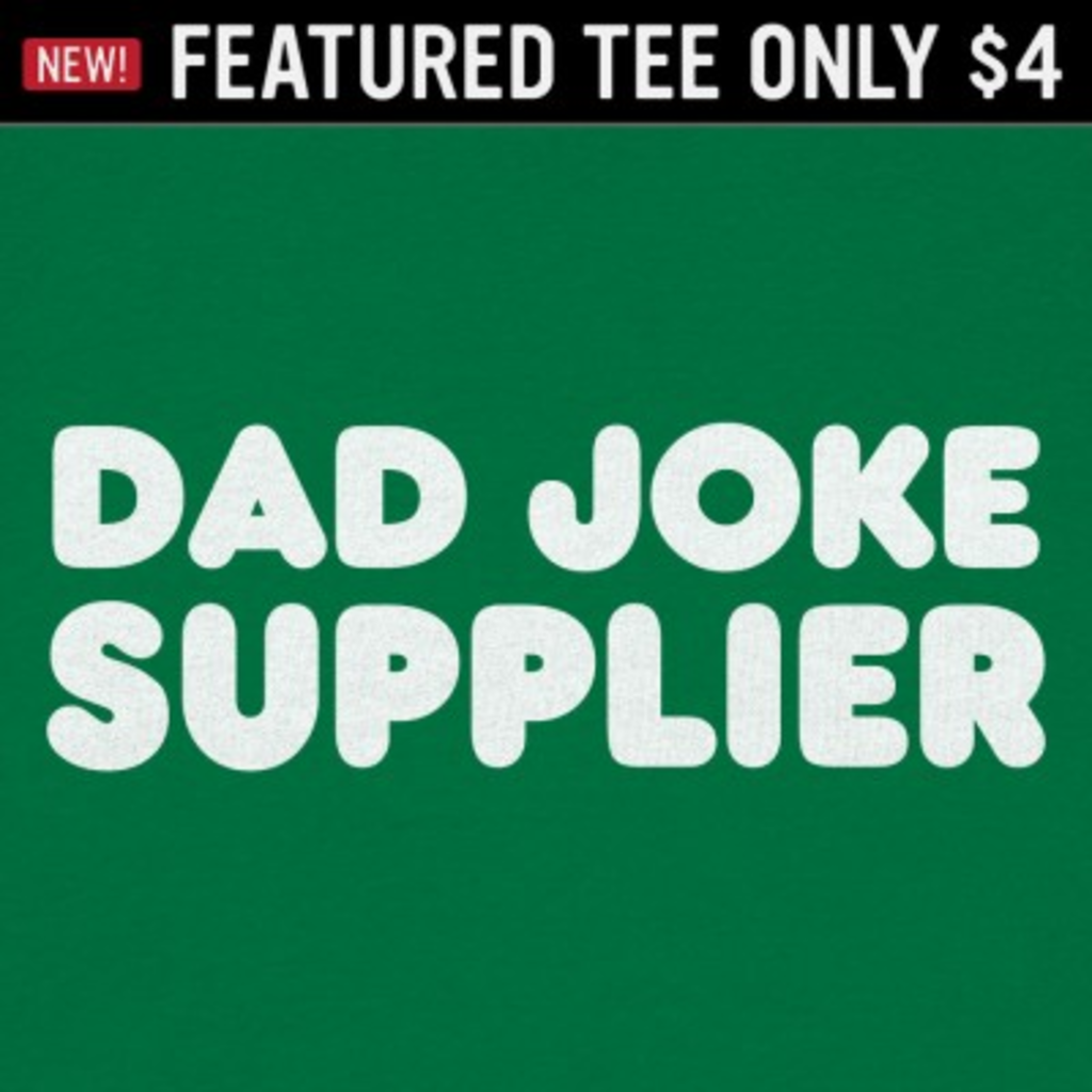 6 Dollar Shirts: Dad Joke Supplier