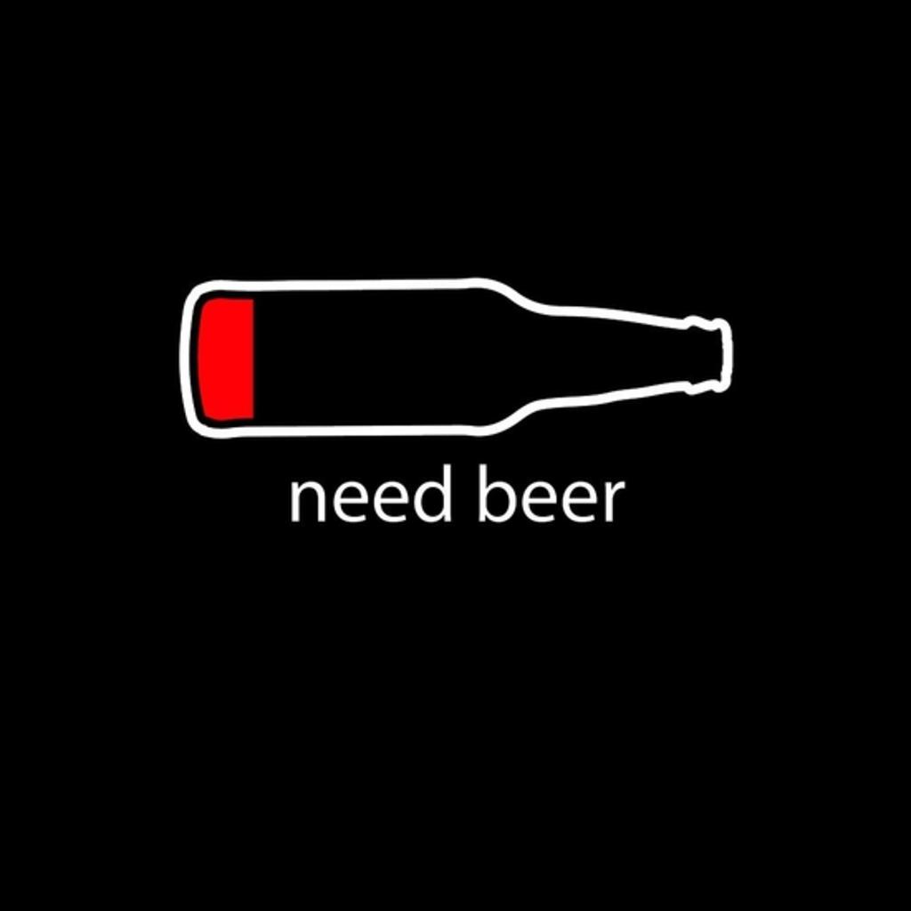 BustedTees: Need Beer