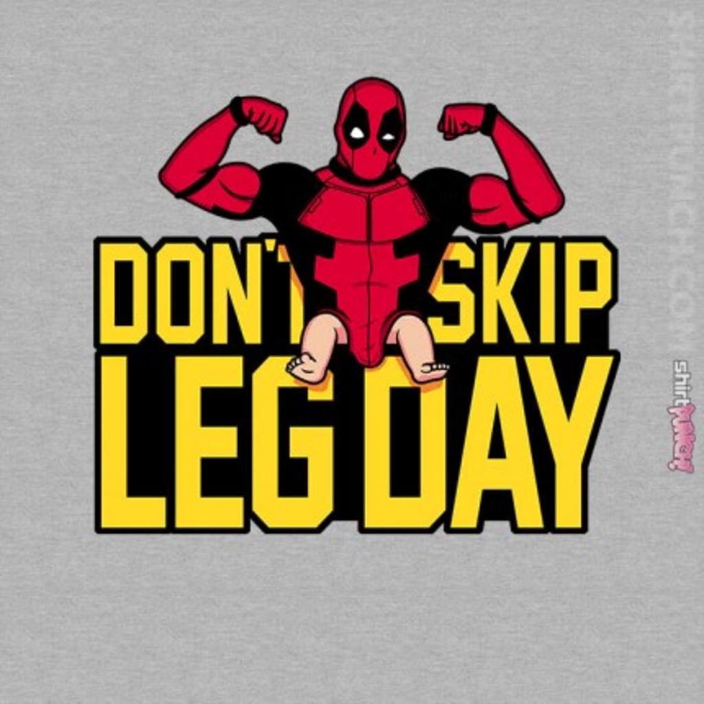 ShirtPunch: Don't Skip Leg Day