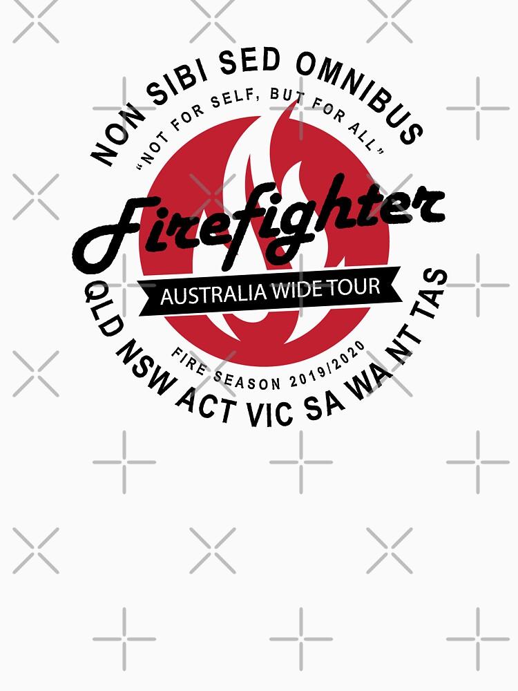 RedBubble: Australian Fire Season 2019/2020 Firefigher - Non Sibi Sed Omnibus
