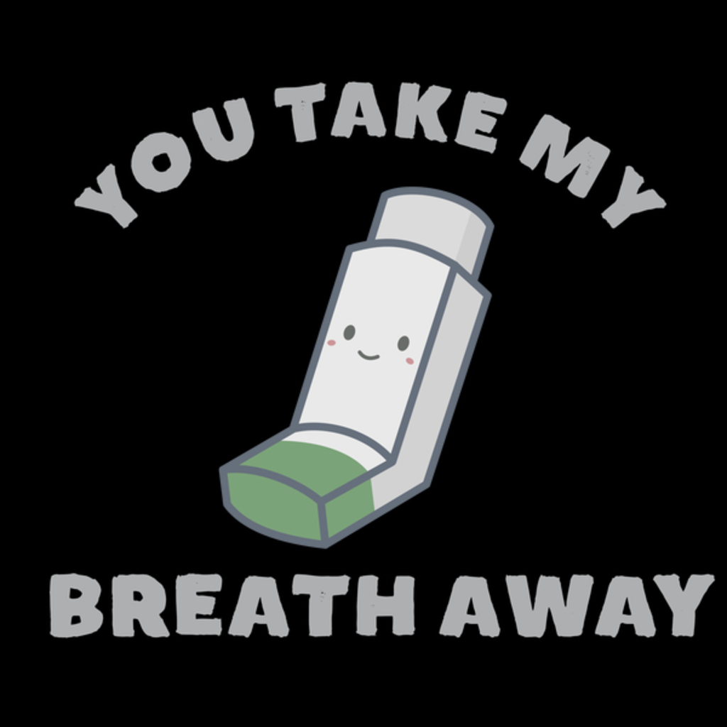 NeatoShop: You take my breath away