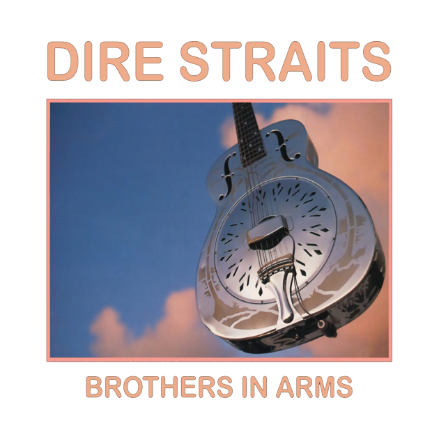 TeePublic: Dire straits - Brother In Arms
