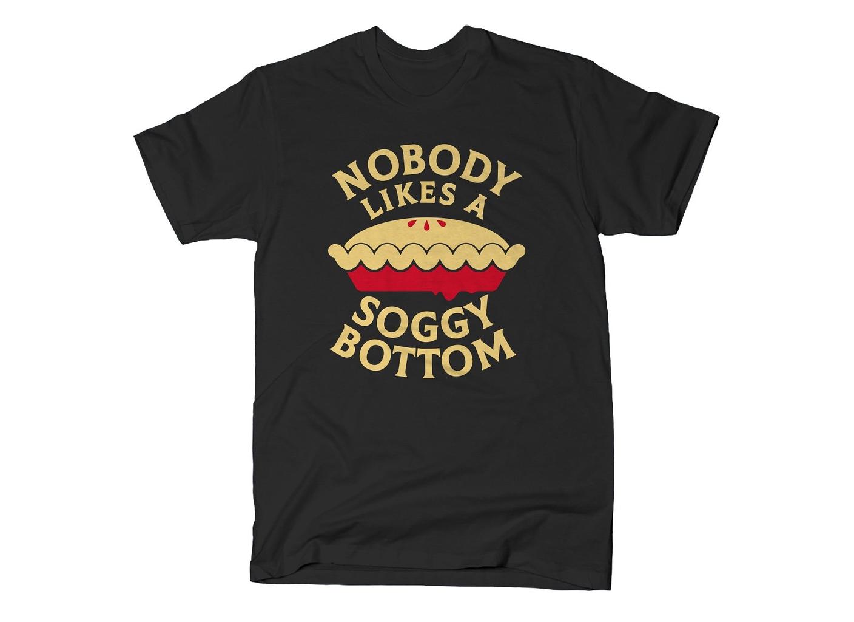 SnorgTees: Nobody Likes A Soggy Bottom