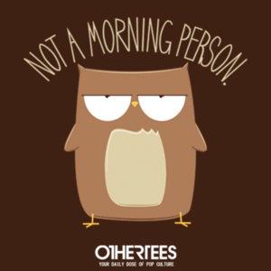 OtherTees: Not a Morning Person