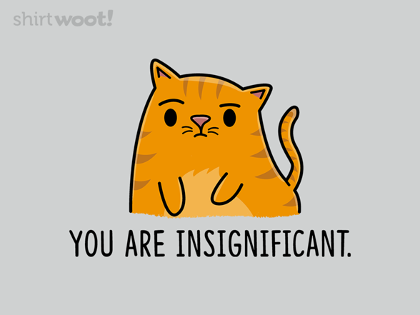 Woot!: You Are Insignificant - $15.00 + Free shipping