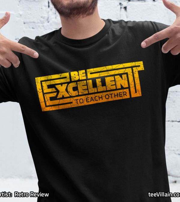 teeVillain: Be Excellent
