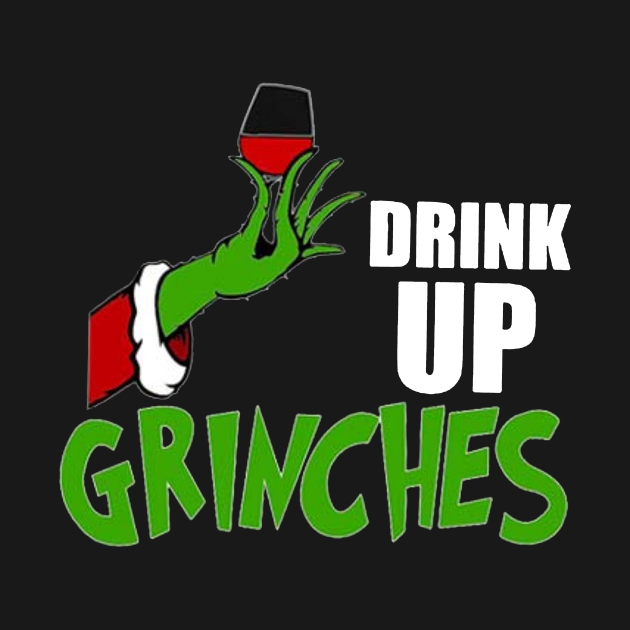 TeePublic: Drink Up Grinches Funny Christmas