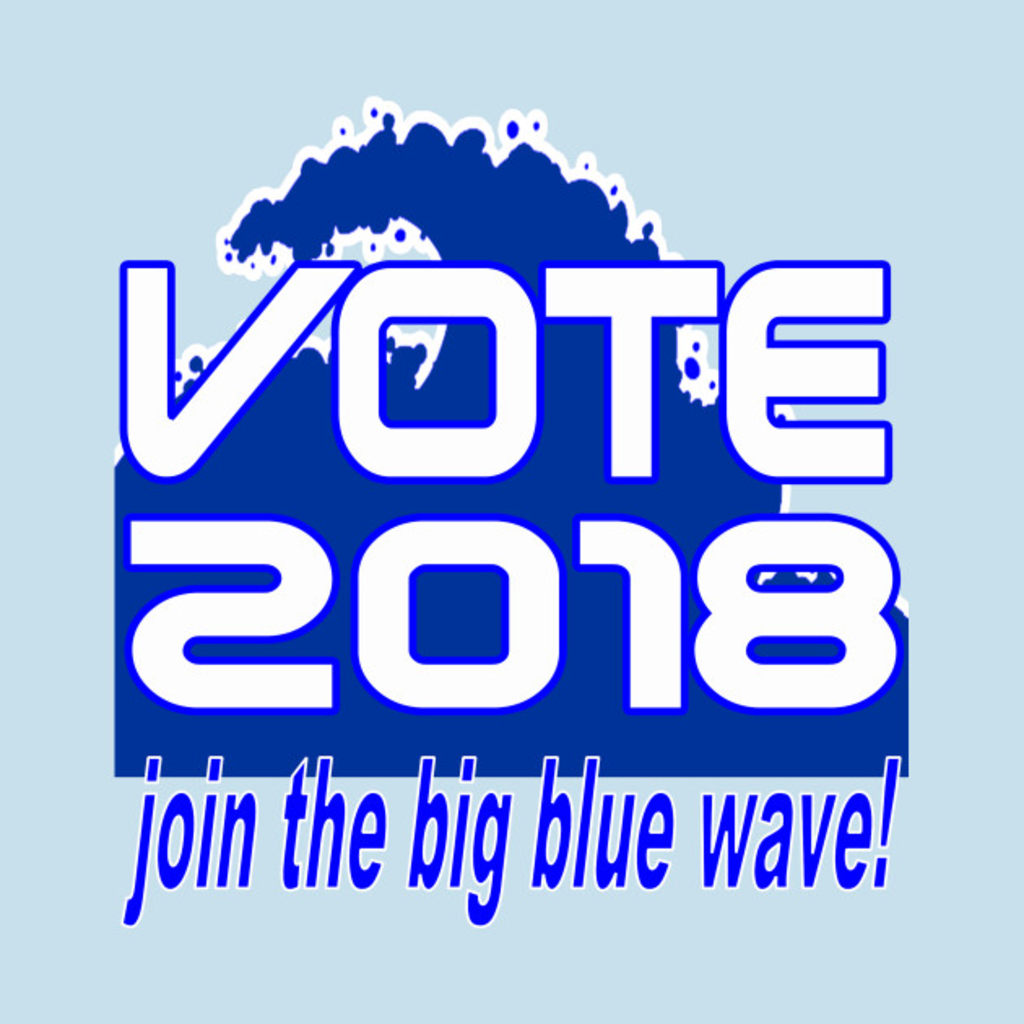 TeePublic: VOTE 2018 Blue Wave