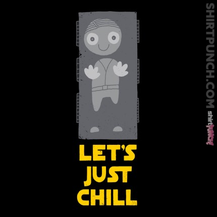 ShirtPunch: Let's Just Chill