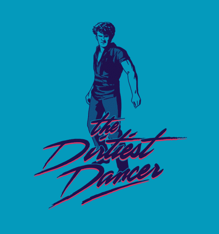 BustedTees: The Dirtiest Dancer