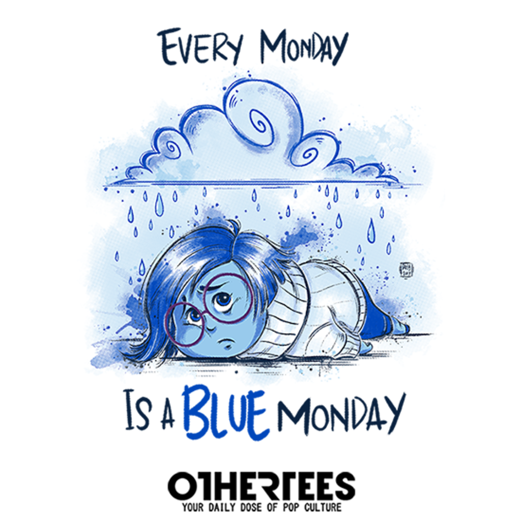OtherTees: Every monday is a Blue monday
