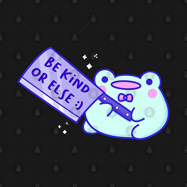 TeePublic: be kind or else :)