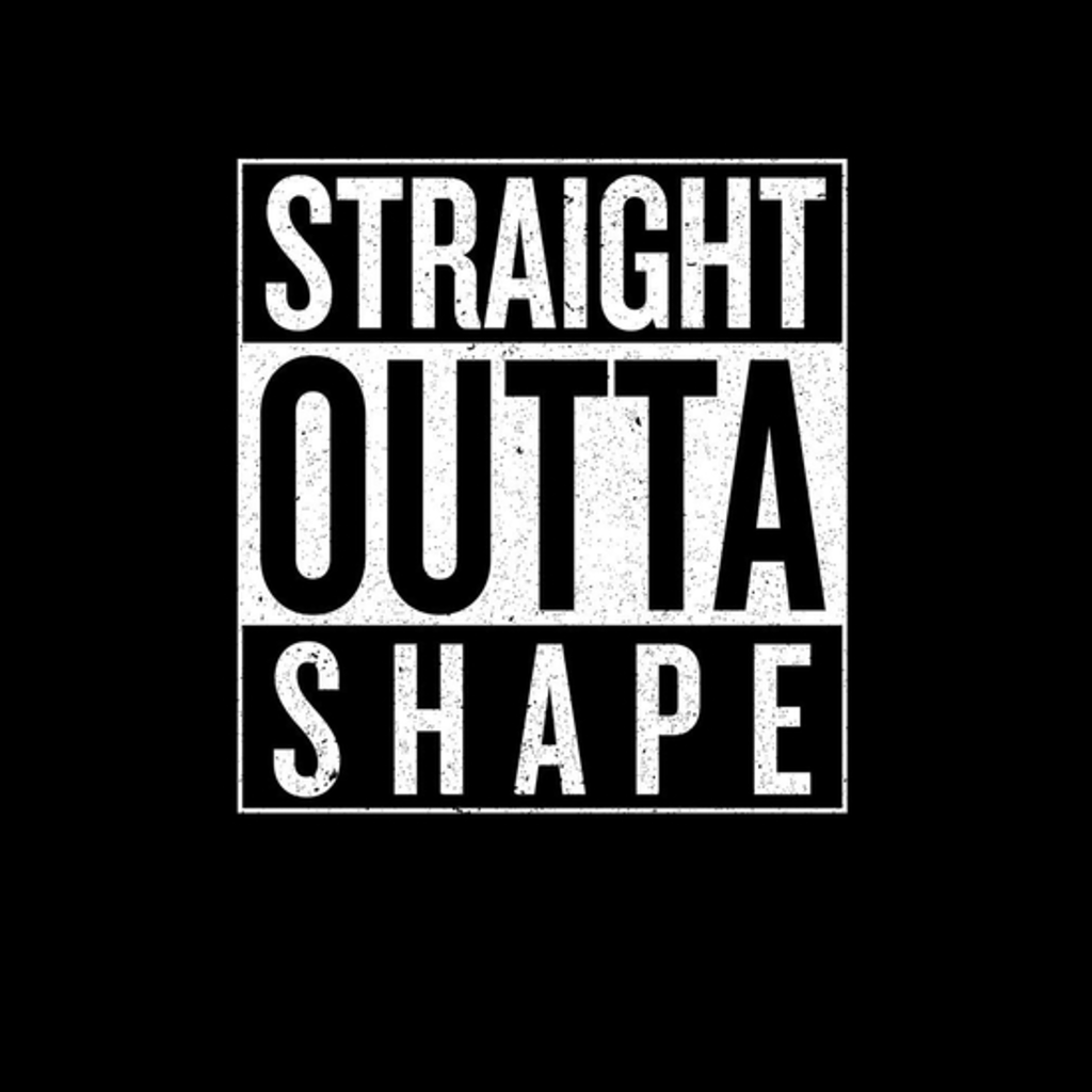 BustedTees: Straight Outta Shape