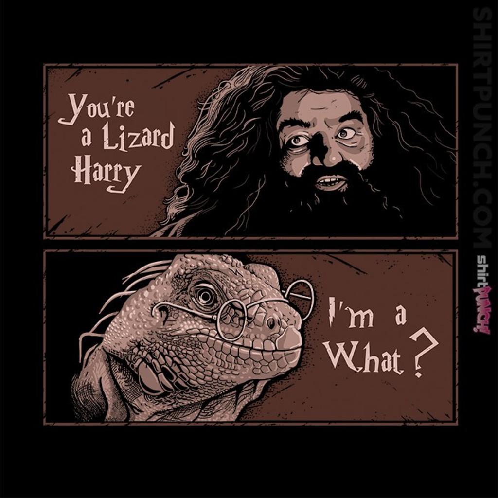 ShirtPunch: You're A Lizard