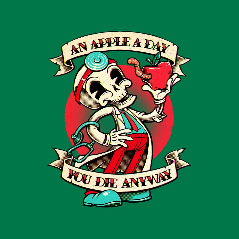 TeeFury: An Apple a Day, You Die Anyway