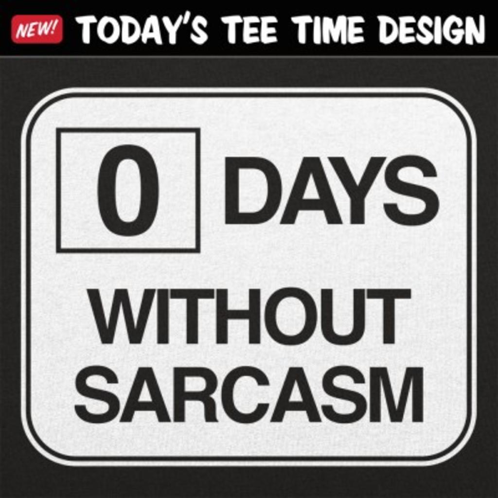 6 Dollar Shirts: Zero Days Without Sarcasm