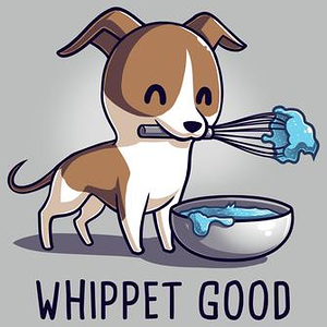 TeeTurtle: Whippet Good