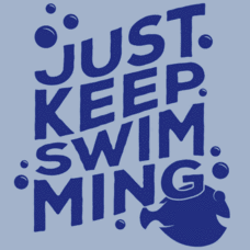 Textual Tees: Just Keep Swimming