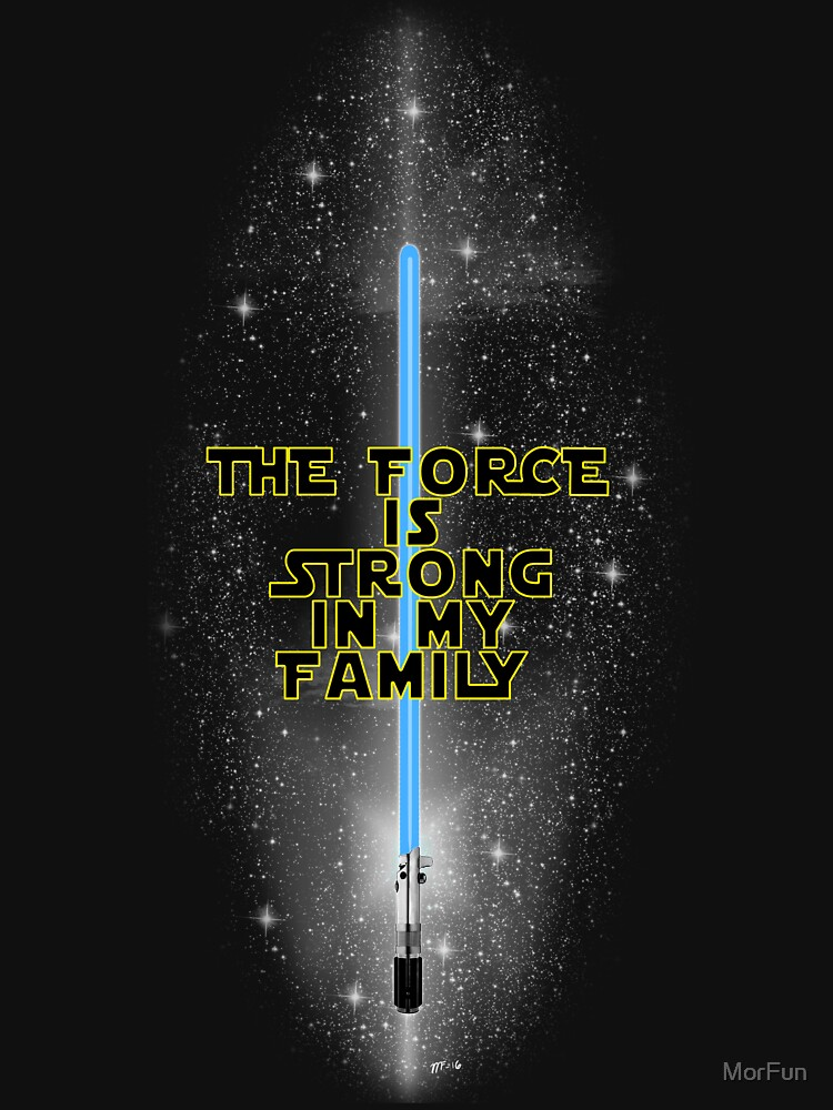 """RedBubble: """"The Force is Strong in my Family"""" - English"""