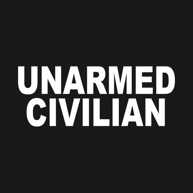 TeePublic: UNARMED CIVILIAN