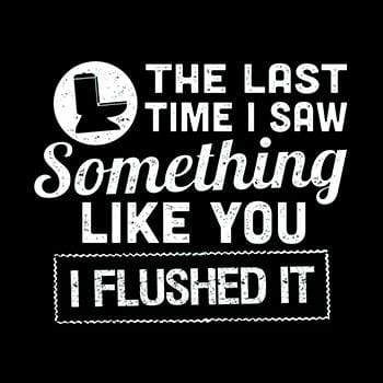 BustedTees: The Last Time I Saw Something
