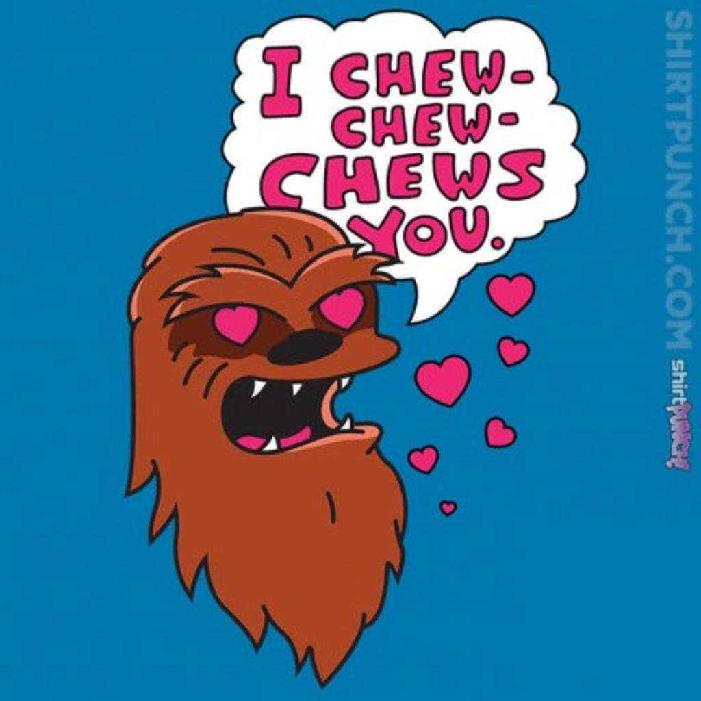 ShirtPunch: I Chews You