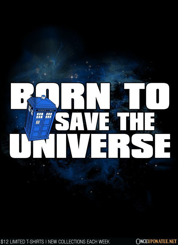 Once Upon a Tee: Born to Save the Universe