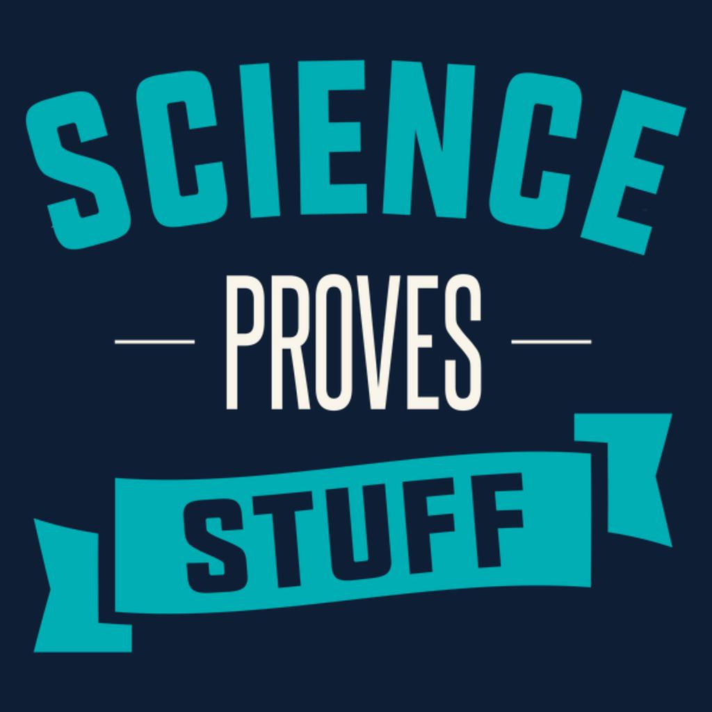 NeatoShop: Science Proves Stuff
